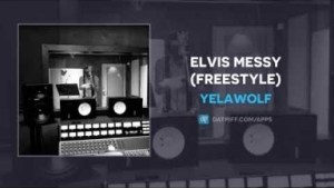 YelaWolf - Elvis Messy (Freestyle)